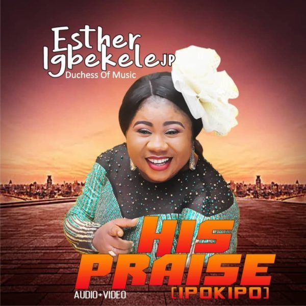 Esther Igbekele His praise New Song