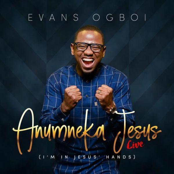 Evans Ogboi Anumneka Jesus MP3 Download