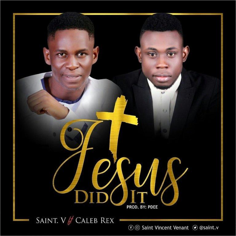 Saint V ft Caleb Rex Jesus Did It