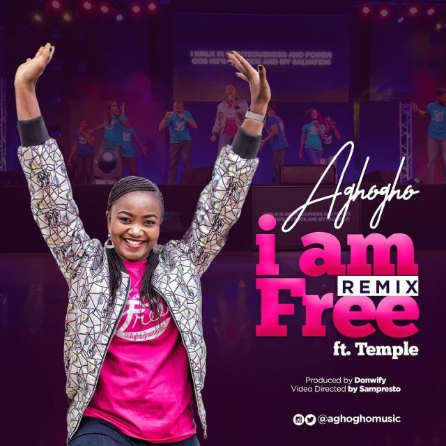 Aghogho I Am free ft. Temple