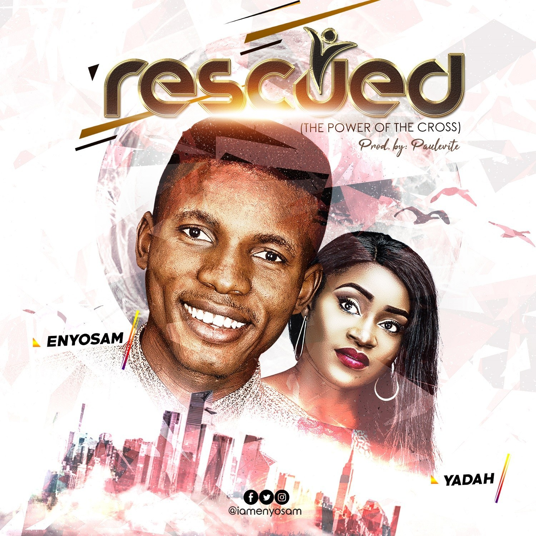Enyo Sam Rescued ft Yadah