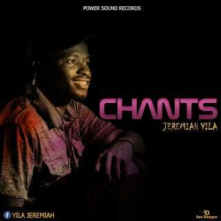 Jeremiah Yila Chants