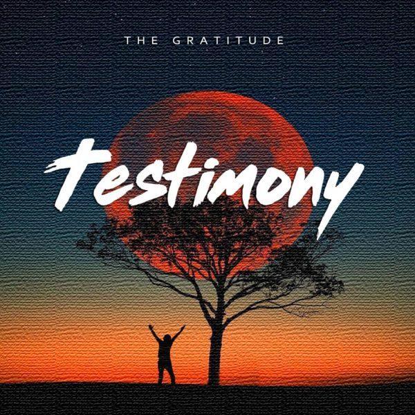 The Gratitude - Testimony