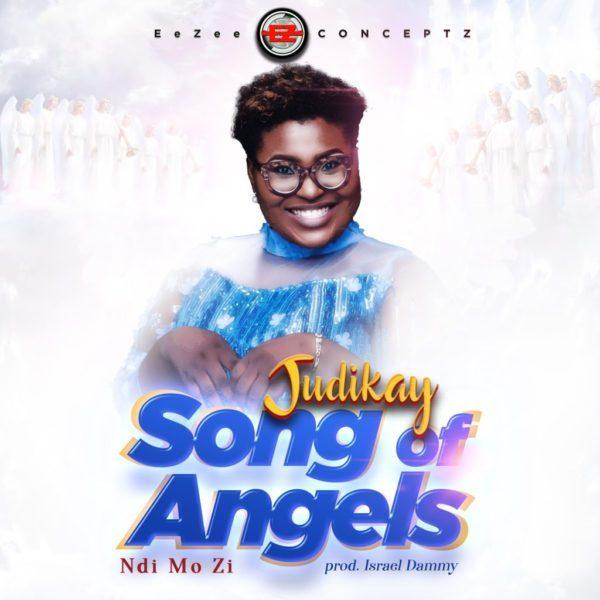 Judikay - Songs of Angel (Ndi Mo Zi)