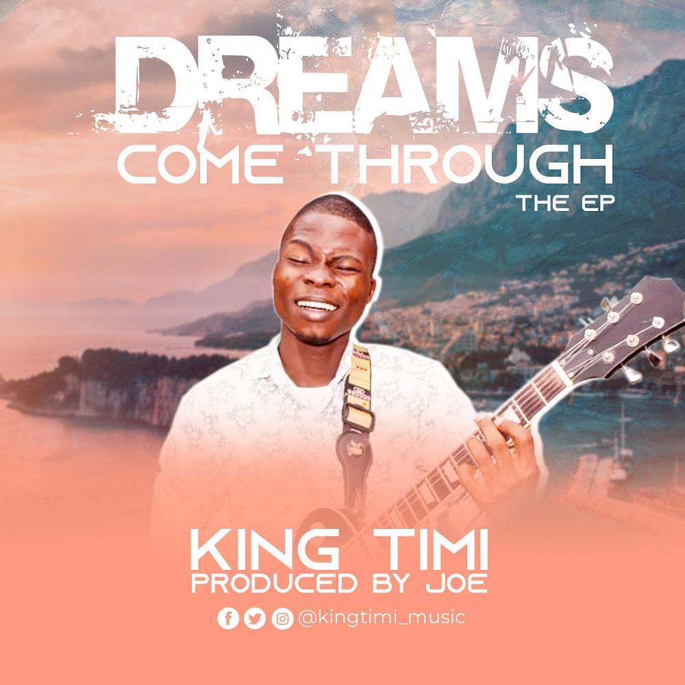 King Timi Dreams Come Through