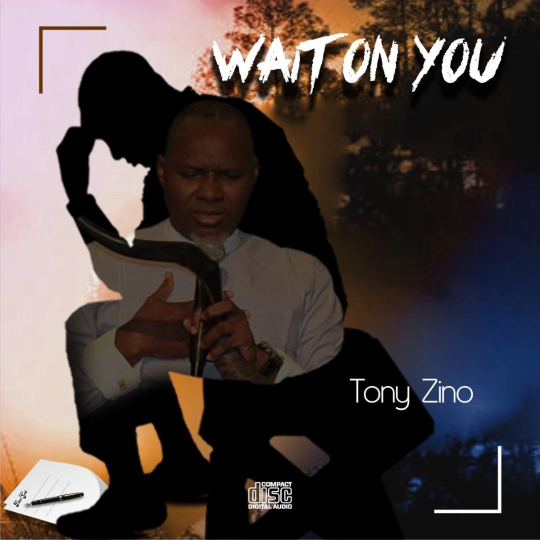 Tony Zino Wait On You