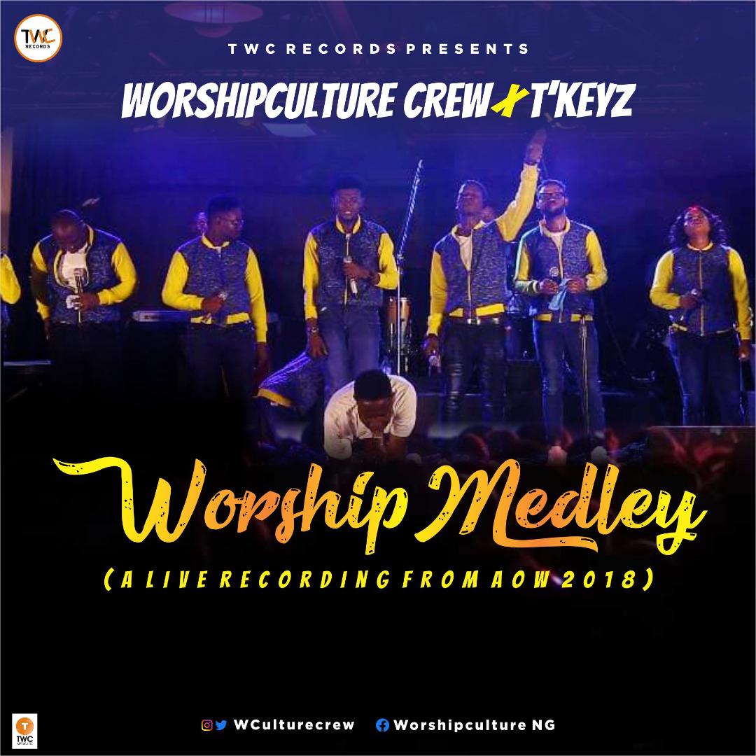 Worship Culture FT. TKeyz - Worship Medley