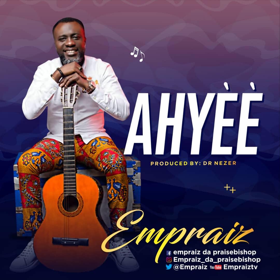 Empraise - Ahyee