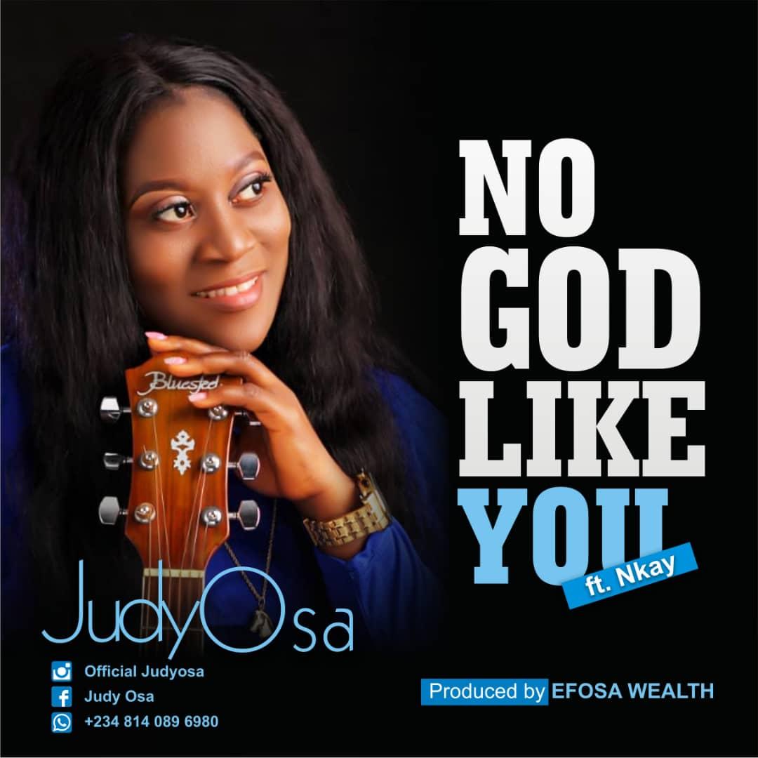 Judy Osa ft. Nkay No God Like You