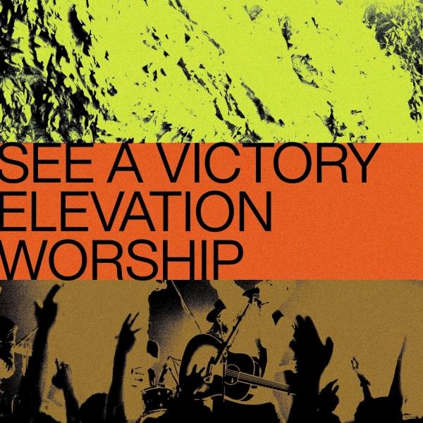 Elevation Worship - SeeA Victory