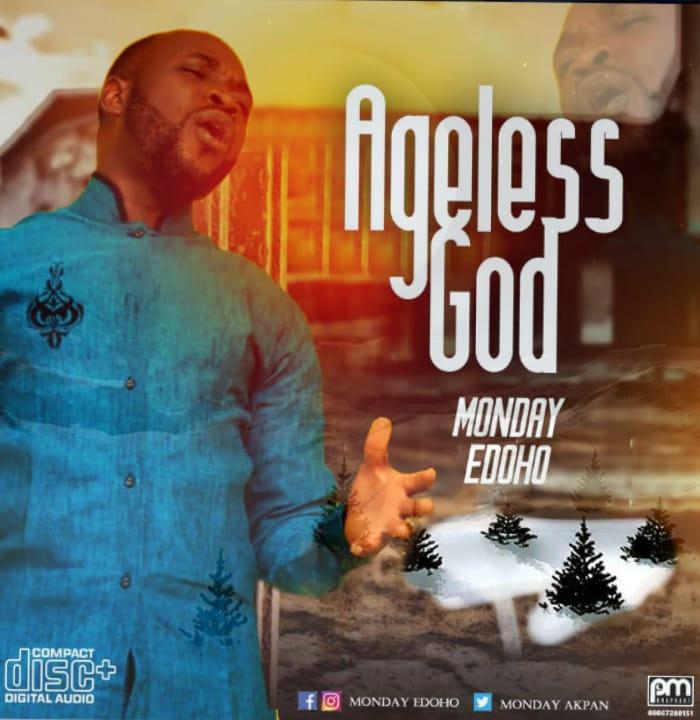 Monday Edoho - Ageless God