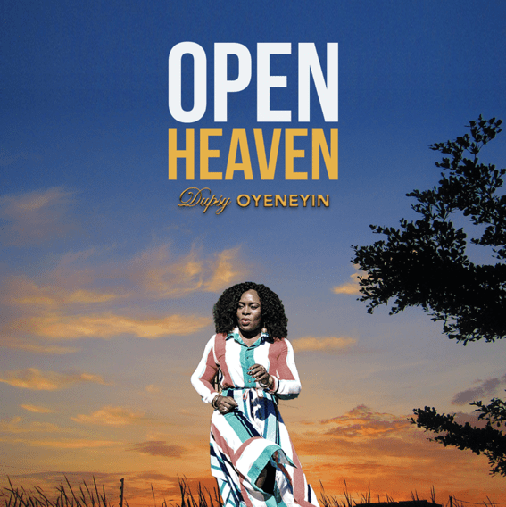 Dupsy Oyeneyin - Open Heaven