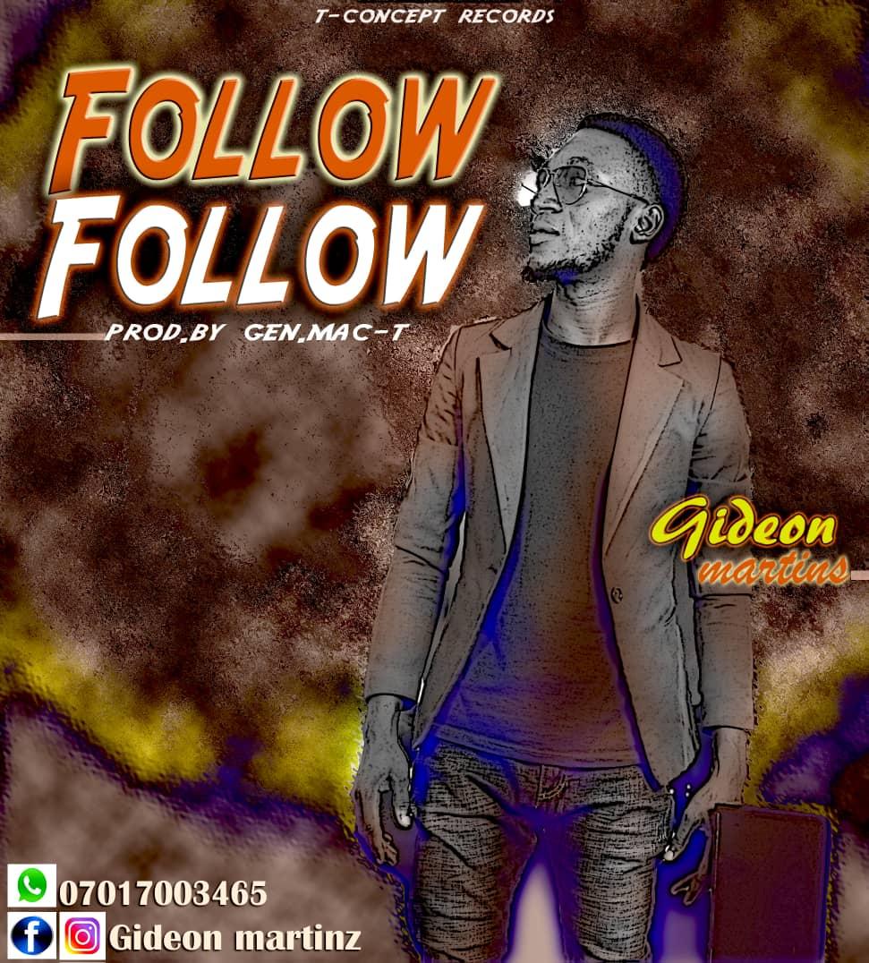 Gideon Martinz - Follow Follow