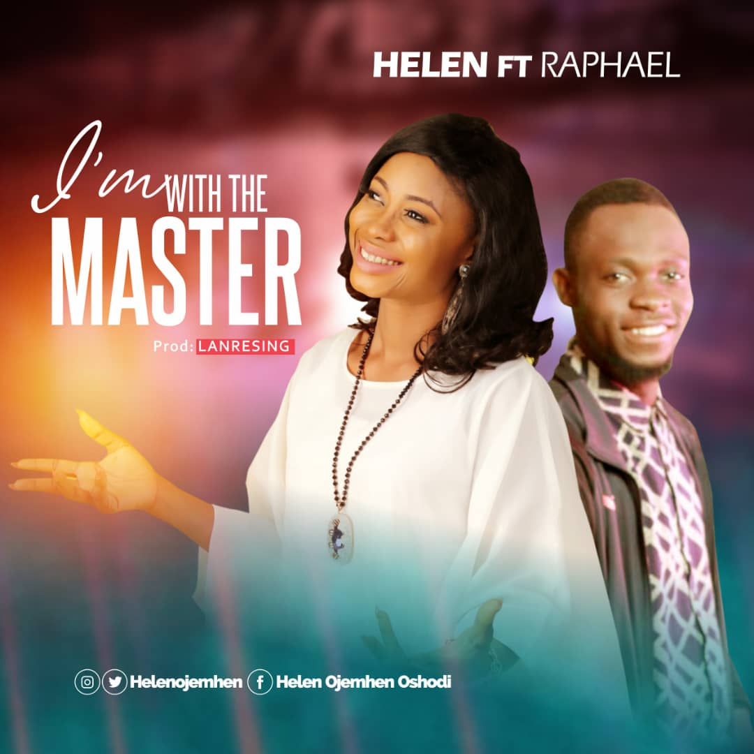 Helen Ojemhen Ft. Raphael - I Am With The Master
