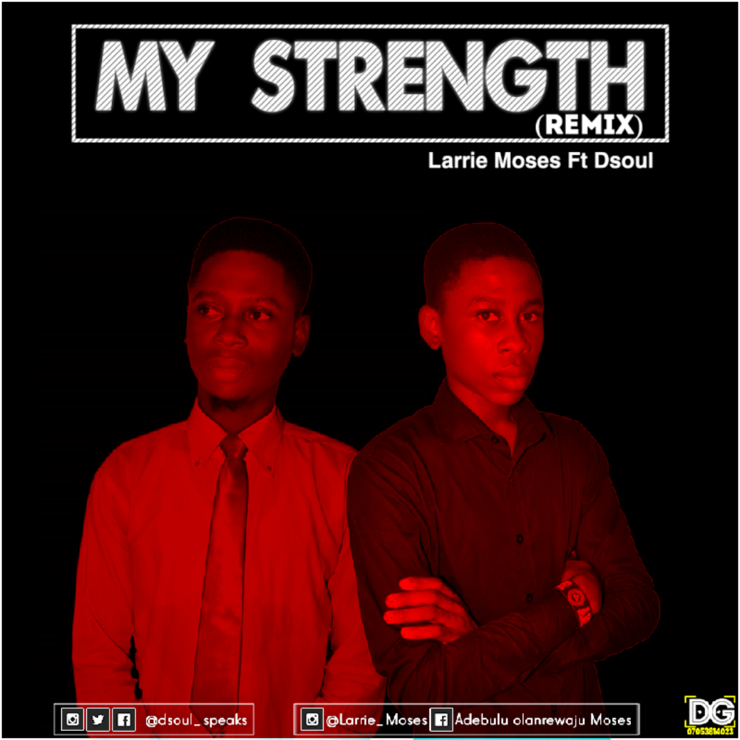 Larrie Moses Ft. D'Soul - My Strength (Remix)