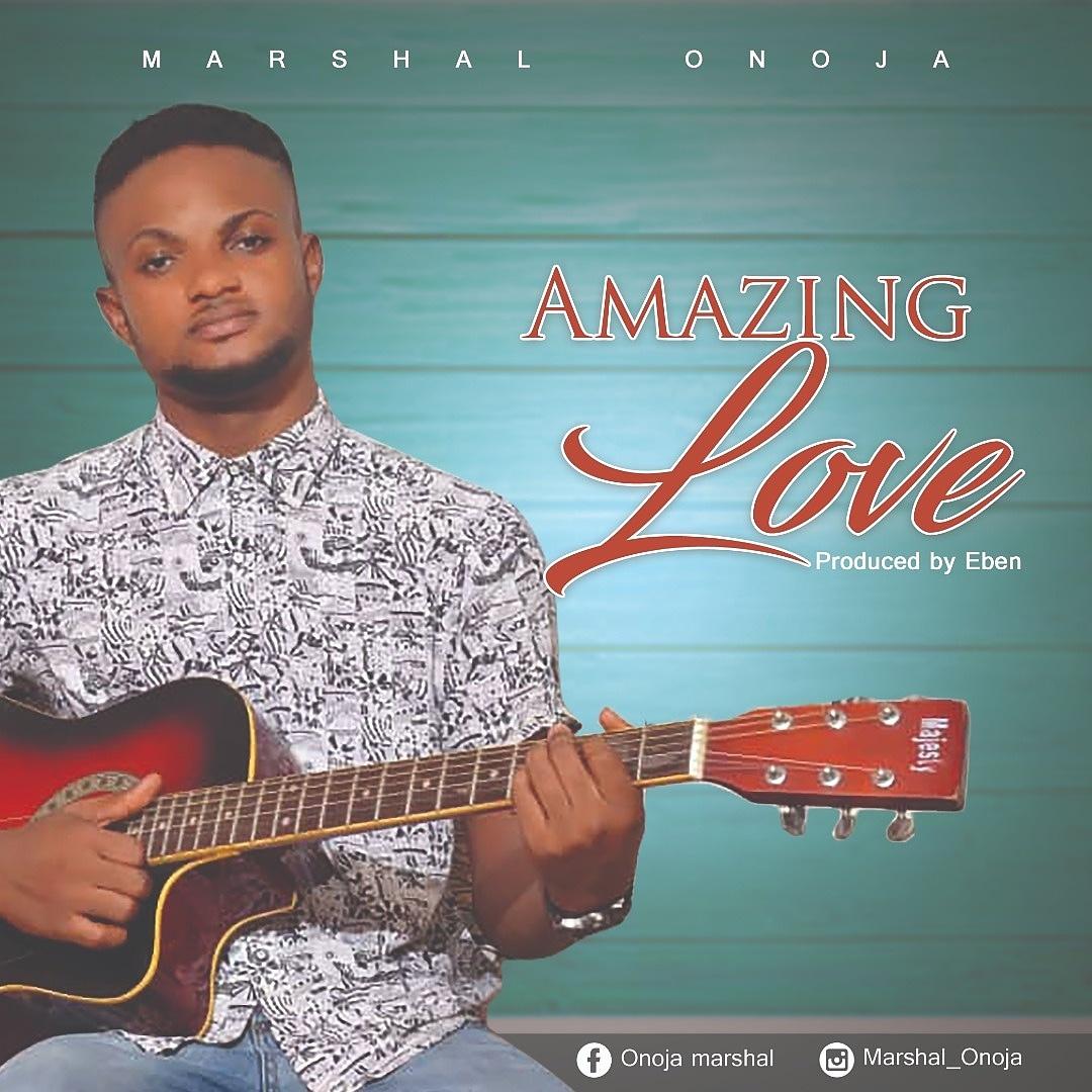 Marshal Onoja - Amazing Love