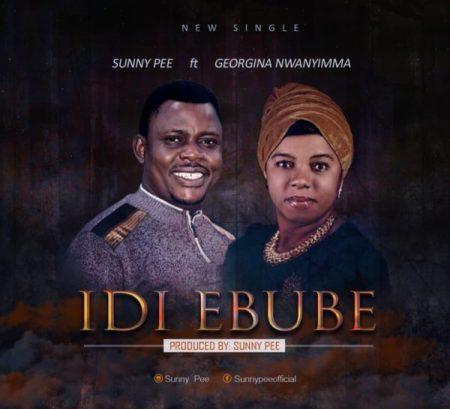 Sunny Pee Ft. Georgina Nwanyimma - Idi Ebube