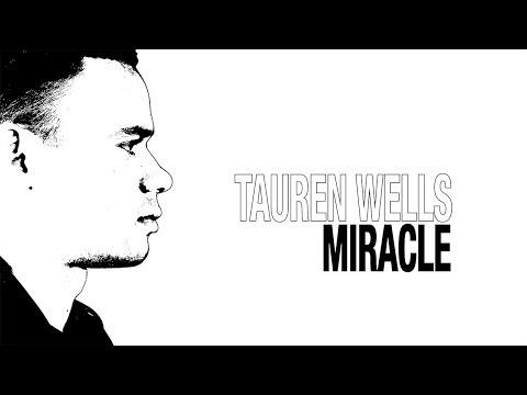 Tauren Wells - Miracle