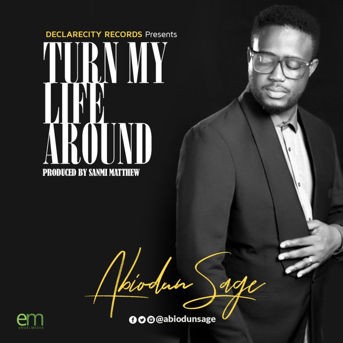 Abiodun Sage - Turn My Life Around