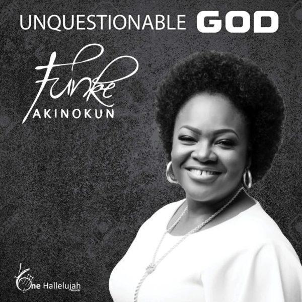 Funke Akinokun - Unquestionable God