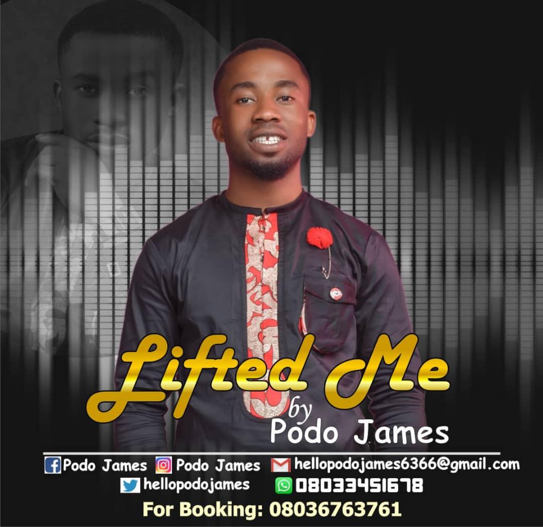 Podo James - Lifted Me