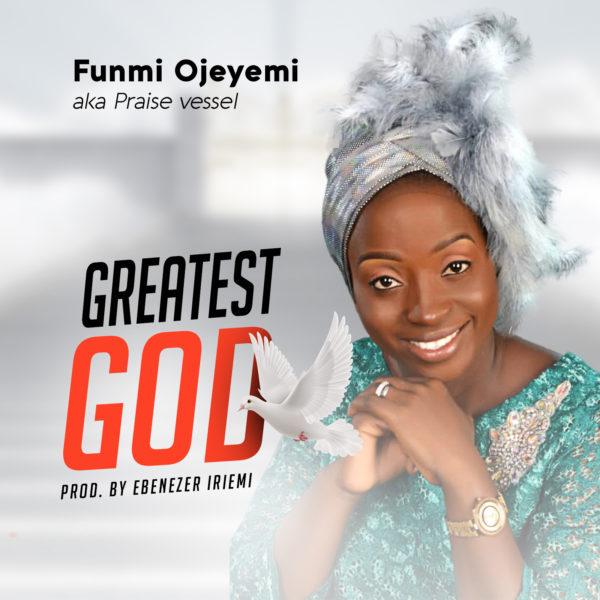 Funmi Ojeyemi - Greatest God