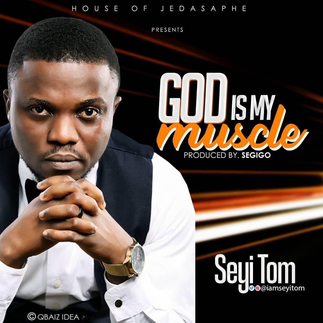 Seyi om - God is My Muscle