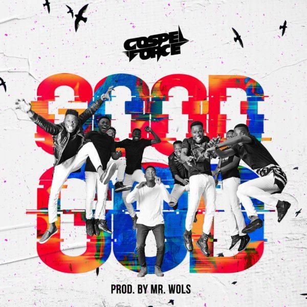 Gospel Force - Good God