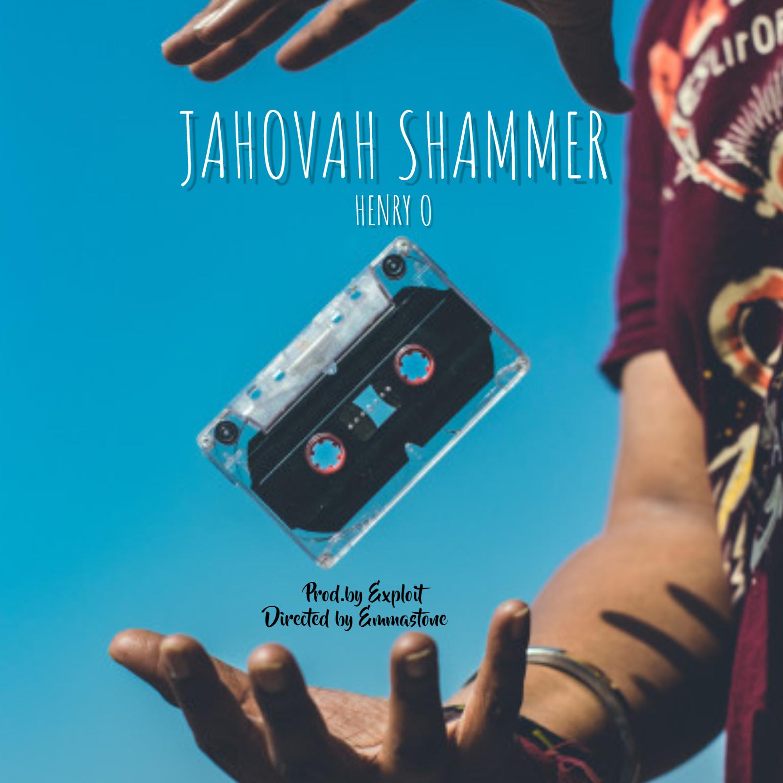 Henry O - Jehovah Shammer