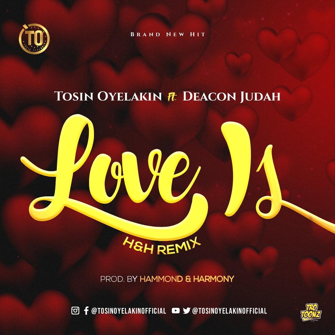 Tosin Oyelakin Love Is