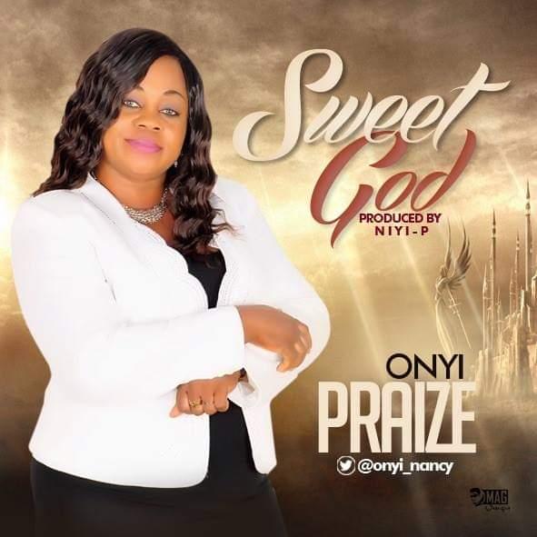Onyi Praize - Sweet God