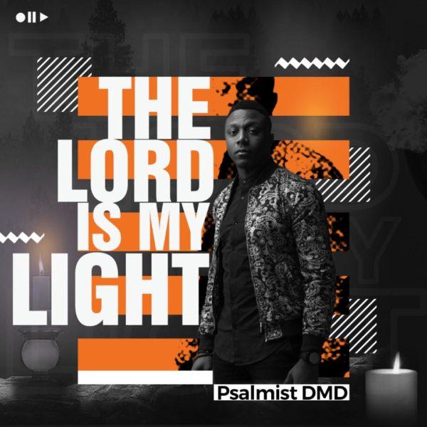 Psalmist DMD The Lord Is My Light