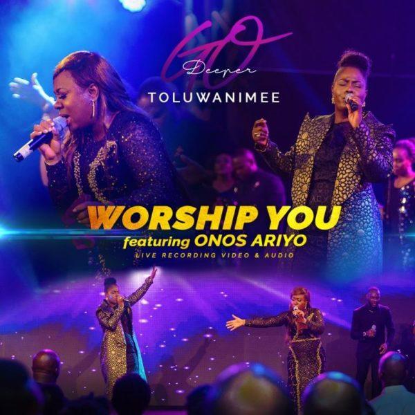 Toluwanimee-Ft.-Onos-Ariyo-Worship-You