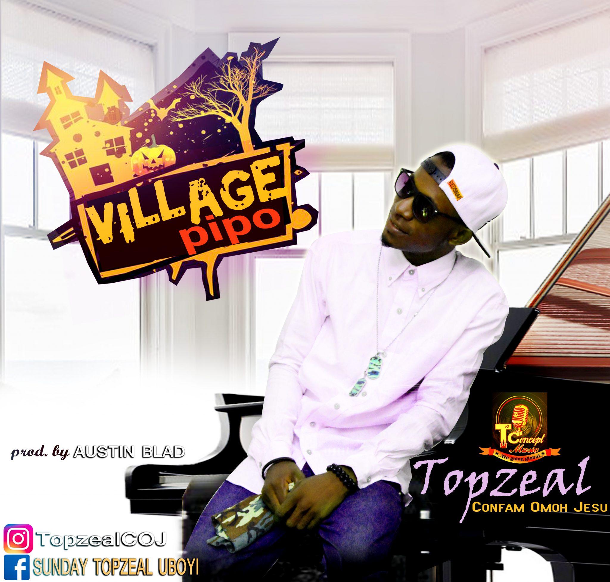 TOpzeal - VIllage Pipo