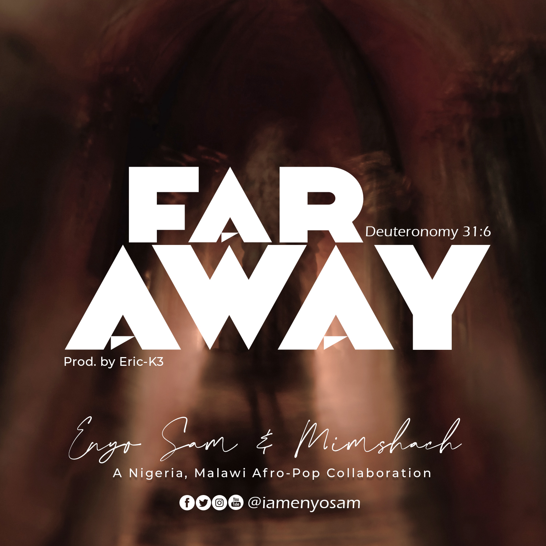 Enyo Sam Ft. Mimshach - Far Away