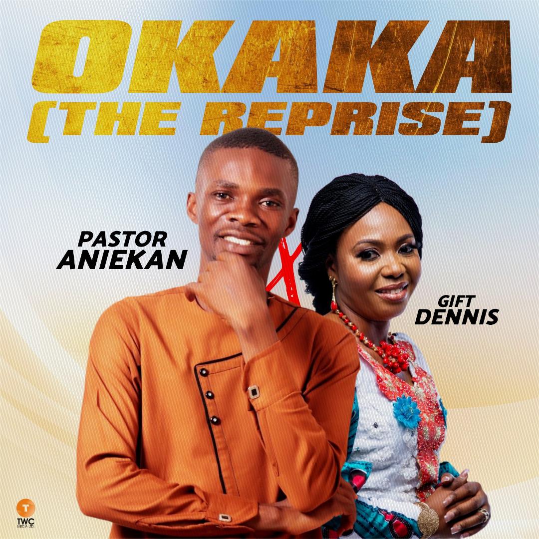 Pastor Aniekan Ft. Gift Dennis - Okaka