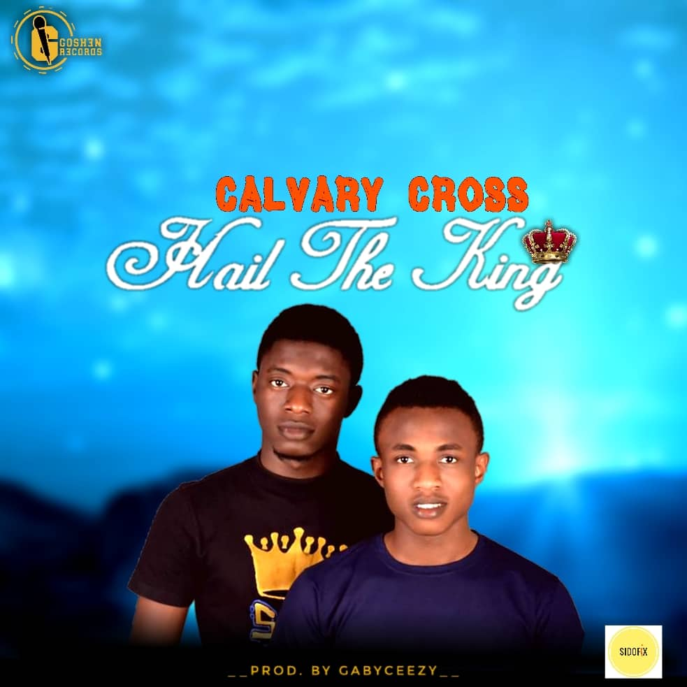Calvary Cross - Hail The King