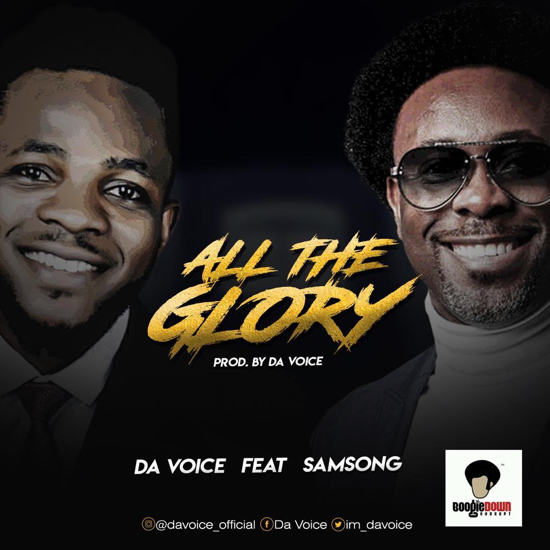 Da Voice Ft. Samsong - All the Glory