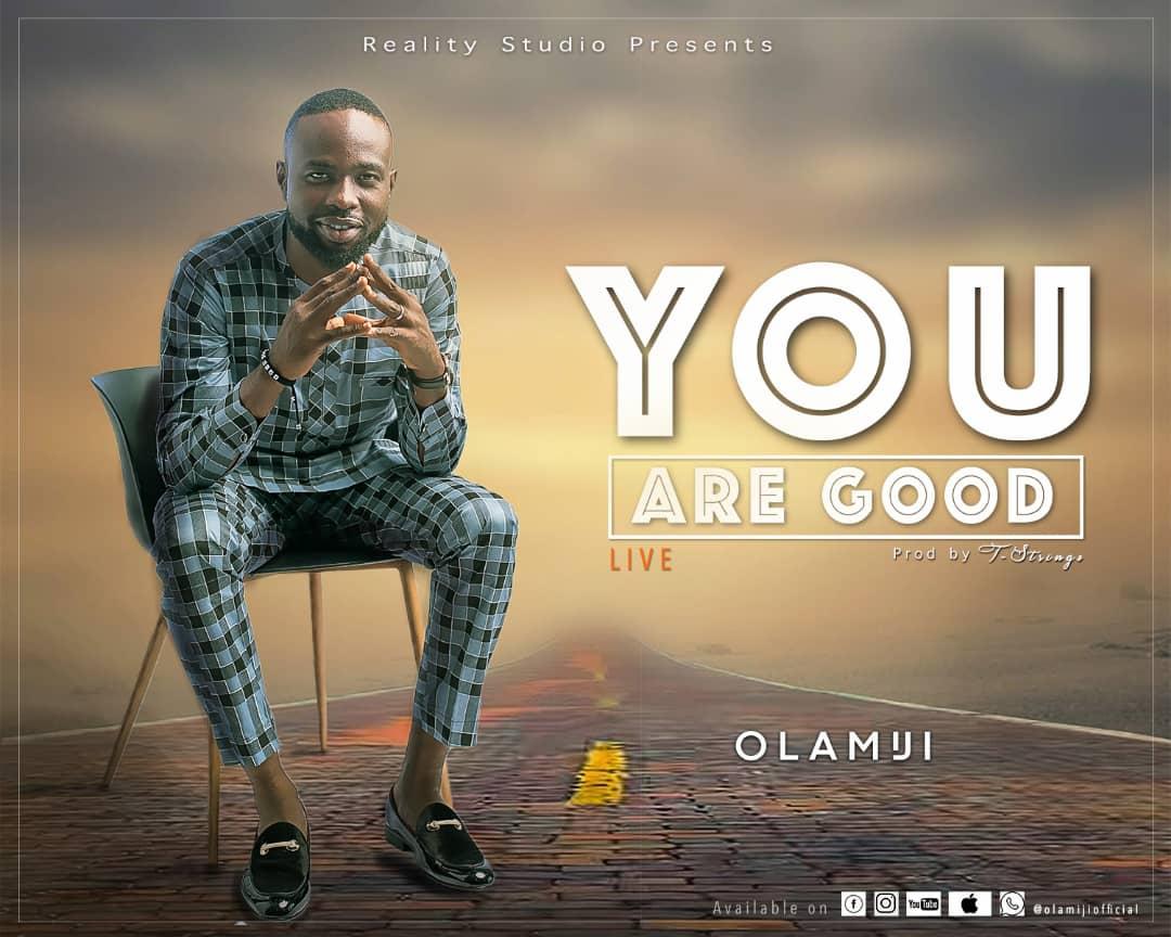 Olamiji - You Are Good