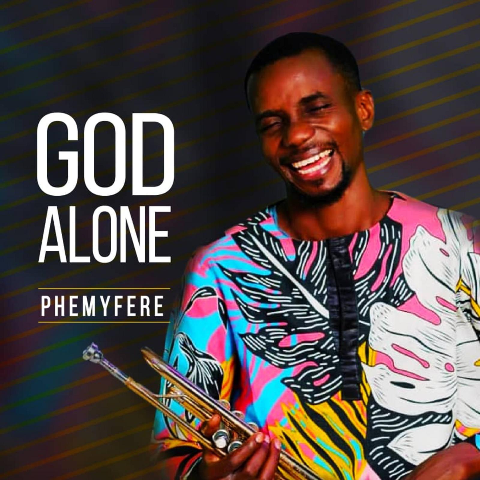 Phemyfere God Alone