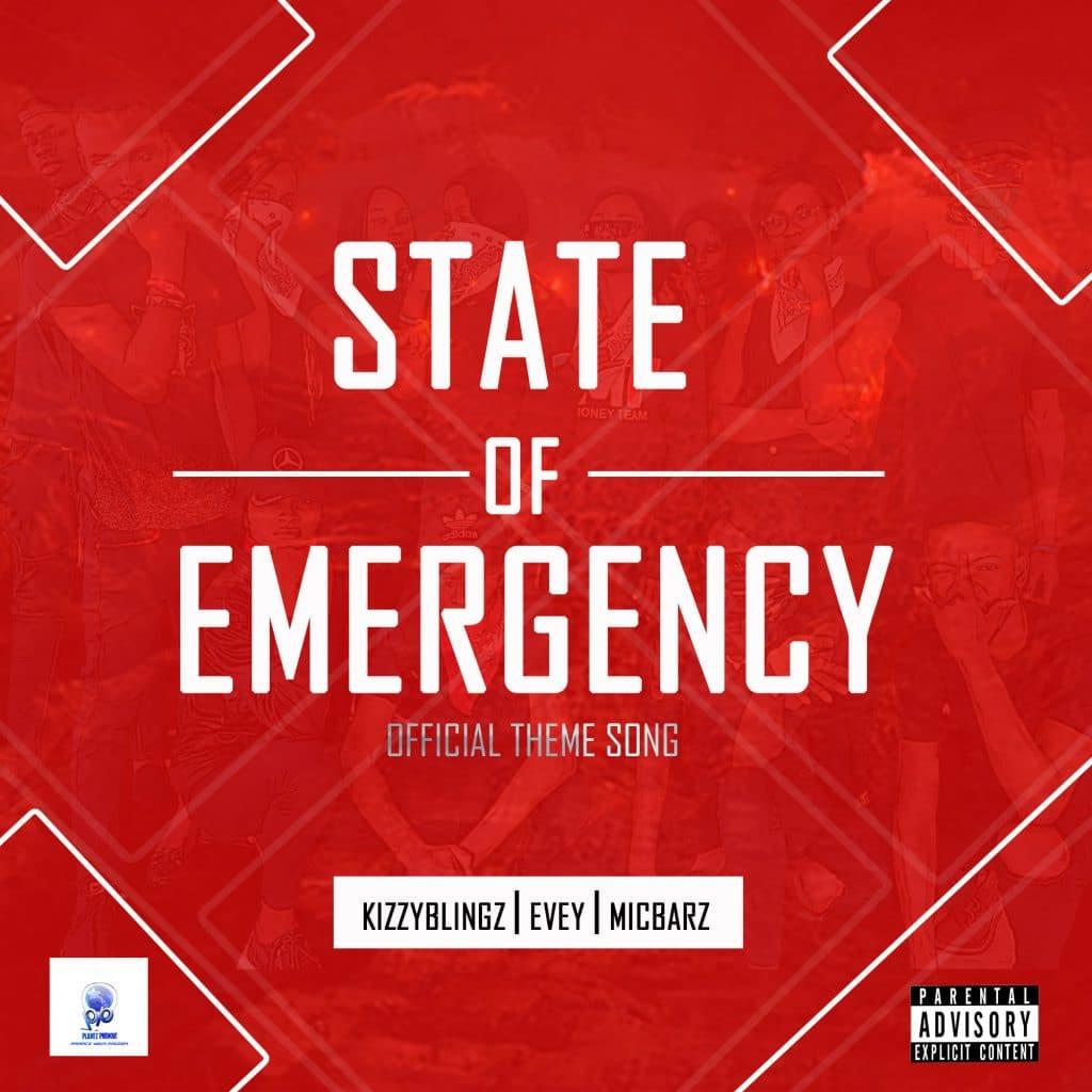 KizzyBlingz, Evey and Micbarz – State of Emergency