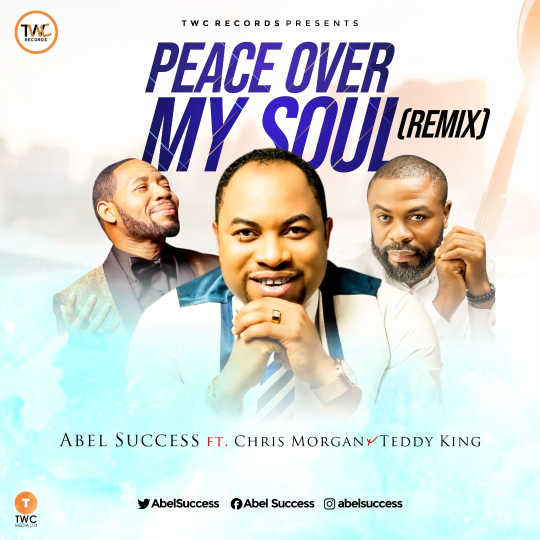 Abel Success ft. Christ Morgan and Teddy King - Peace Over My Soul