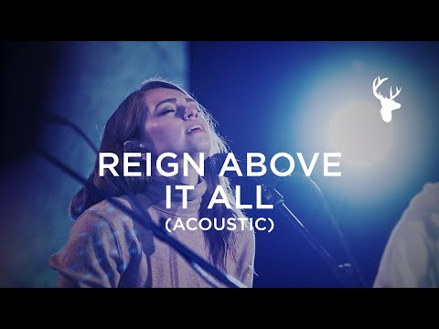 Bethel Music ft. Hannah McClure - Reign Above It All (Acoustic)