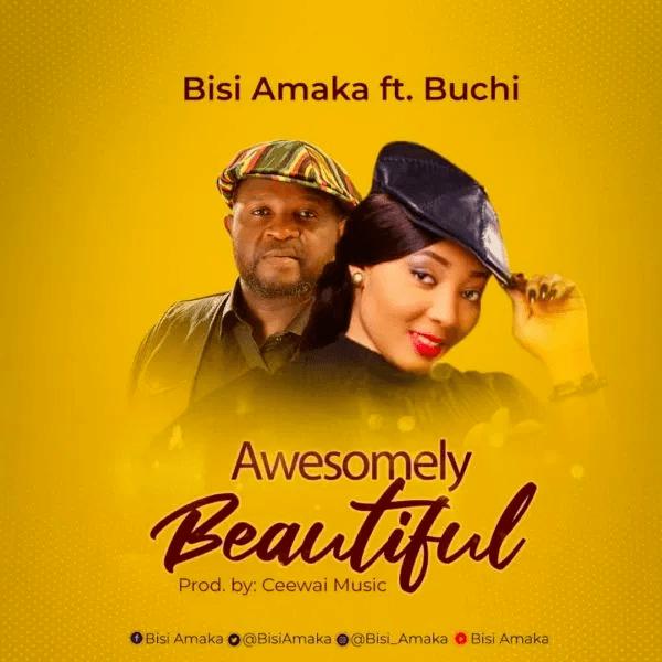 Bisi Amaka ft. Buchi - Awesomely Beautiful