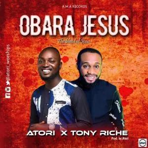 Blessing Atori ft. Tony Richie - Obara Jesus