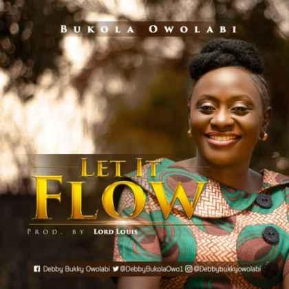 Bukola-Owolabi-Let-It-Flow-okaywaves-com_-mp3-image-e1583609834463