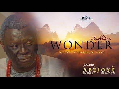 Jaymikee - Wonder [Abejoye Season 3 Theme Song]