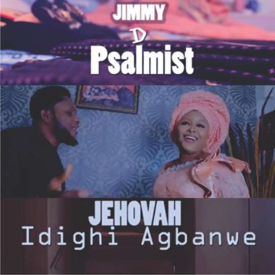 Jimmy D Psalmist Jehivah Idighi Agbanwe Mp3 Download