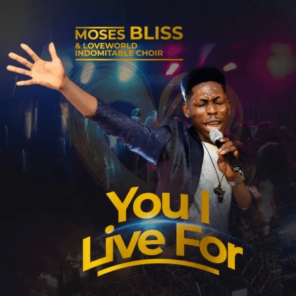 Moses Bliss -You I Live For