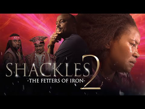 Shackles Part 2 (Fetters of Iron)
